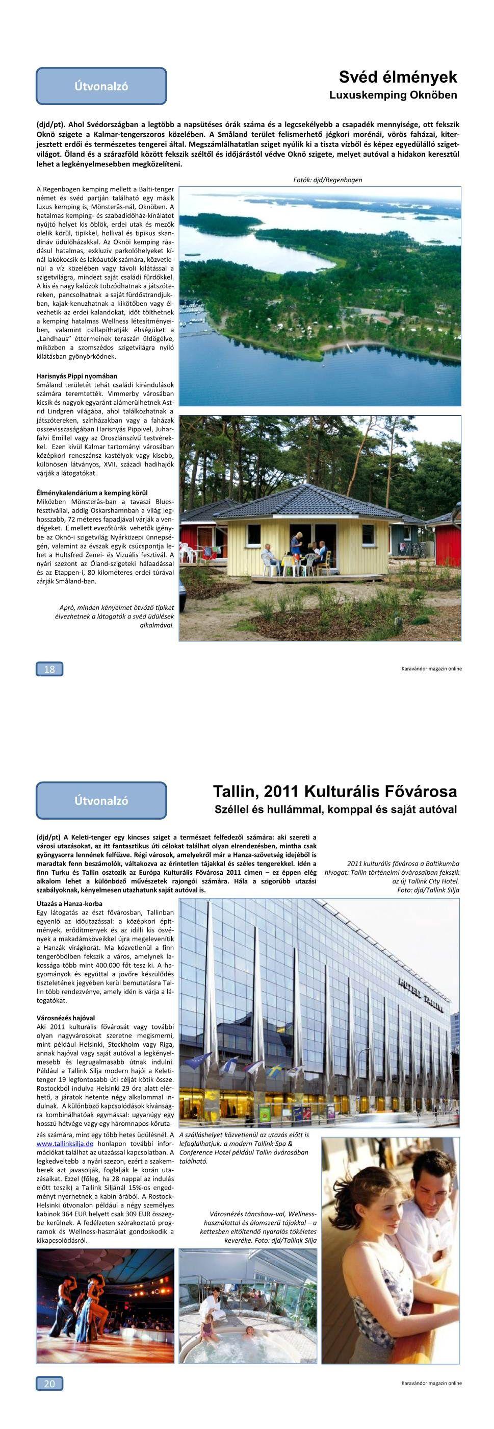 Útvonalzó - Luxuskemping Oknöben - Tallin, Európa kulturális fővárosa 2011-ben