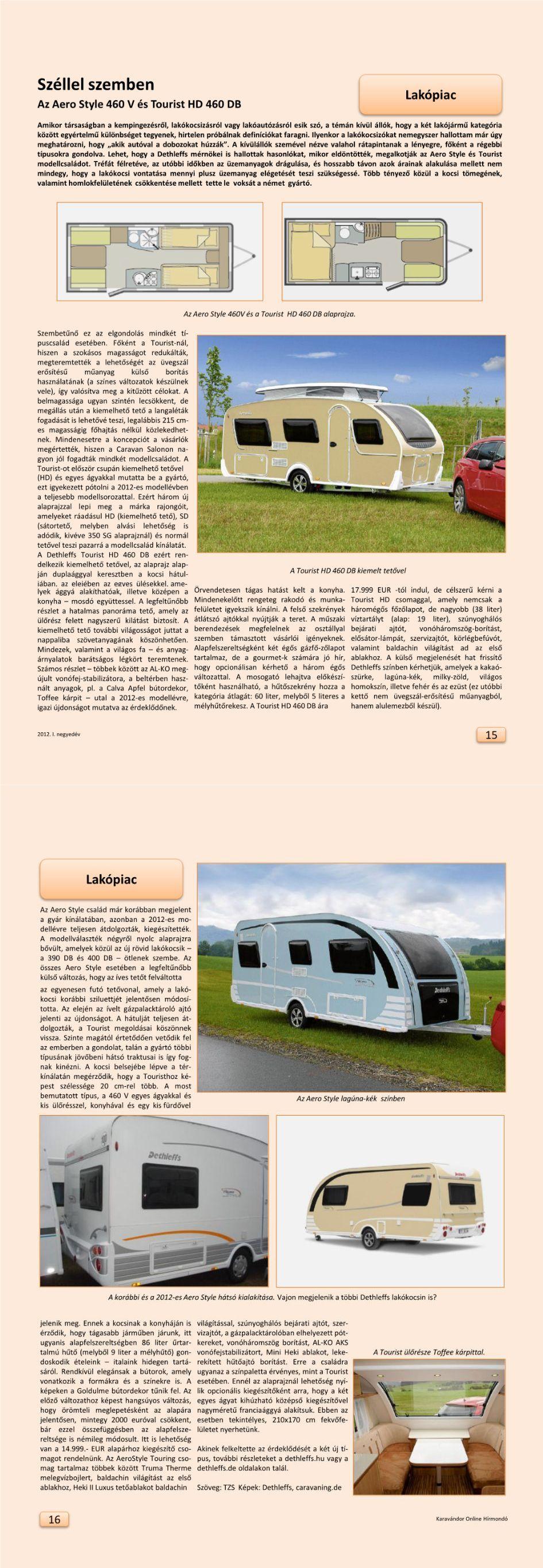 Lakópiac - Aero Style 460V és Tourist
